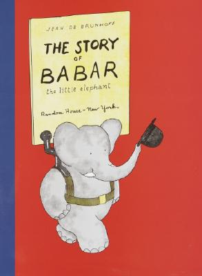 The Story of Babar, the Little Elephant By Brunhoff, Jean de